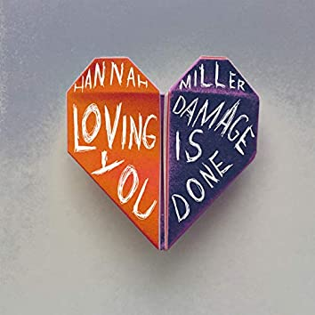 Loving You / Damage is Done