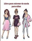 Libro para colorear de moda para niñas: Libro para colorear con diseños de moda y estilo fresco/ Libro para colorear para niñas de todas las edades/ Preciosos diseños de moda
