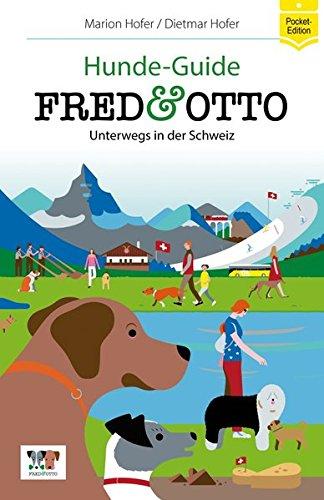 FRED & OTTO unterwegs in der Schweiz: Hunde-Guide (Hunde-Guides)
