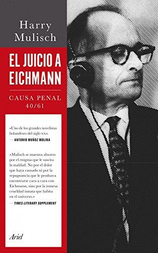 El juicio a Eichmann: Causa Penal 40/61 (Ariel)