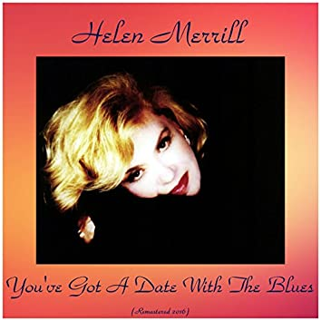 You've Got a Date with the Blues (Remastered 2016)
