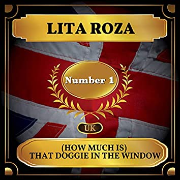 (How Much Is) That Doggie in the Window (UK Chart Top 40 - No.1)