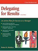 Delegating For Results: Revised (Crisp Fifty-Minute Series)