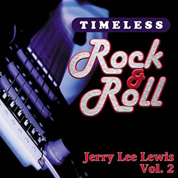 Timeless Rock & Roll: Jerry Lee Lewis, Vol. 2