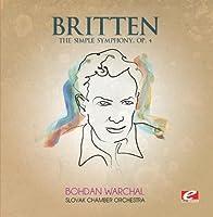 Britten: The Simple Symphony, Op. 4 (Digitally Remastered) by Benjamin Britten (2013-08-09)