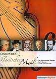Lexikon der klassischen Musik, 1 DVD-ROM Eine faszinierende Zeitreise durch Barock, Klassik und Romantik. Für Windows 98/ME/2000/XP oder MacOS X ab 10.1. Mit über 2000 Einträgen