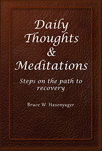 Daily Thoughts & Meditations: Steps on the path to recovery (English Edition)