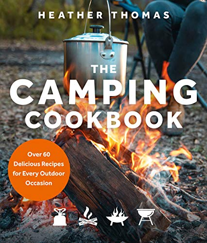 The Camping Cookbook: Over 60 Delicious Recipes for Every Outdoor Occasion (English Edition)