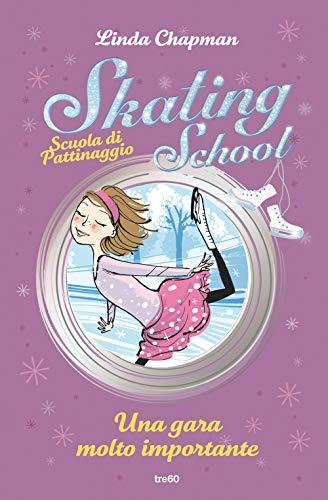 Una gara molto importante. Skating School. Scuola di pattinaggio