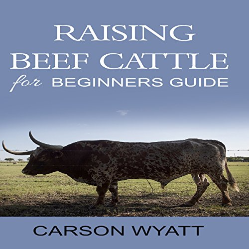 Raising Beef Cattle for Beginner's Guide audiobook cover art
