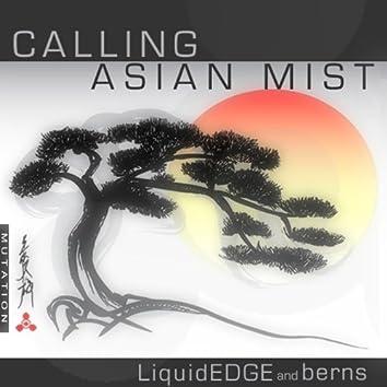 Calling / Asian Mist