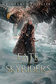 Fate of the Skyriders: An Epic Fantasy Adventure and Romance: Skyriders Book 3 by [Florence Phillips]