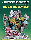 Judge Dredd: The Day the Law Died: (Judge Dredd & The Worlds of 2000 AD Roleplaying Game)