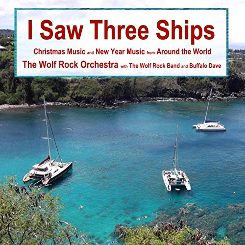 I Saw Three Ships – Christmas Music and New Year Music from Around the World