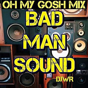 Badman Sound, Oh My Gosh Mix (feat. Ava M)
