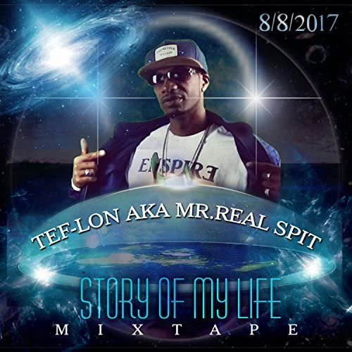 Tef-Lon Aka Mr. Real Spit