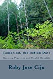 Tamarind, the Indian Date: Growing Practices and Health Benefits