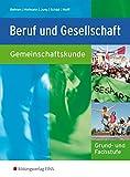 Beruf und Gesellschaft. Gemeinschaftskunde Grund- und Fachstufe. Lehr-/ Fachbuch