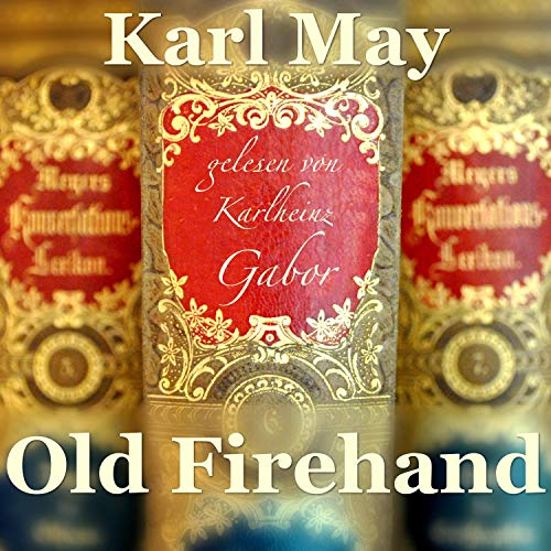 Old Firehand                   By:                                                                                                                                 Karl May                               Narrated by:                                                                                                                                 Karlheinz Gabor                      Length: 4 hrs and 46 mins     Not rated yet     Overall 0.0