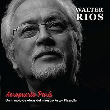 Aeropuerto París (Un Manojo de Obras del Maestro Astor Piazzolla)