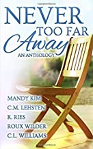 Never Too Far Away Anthology