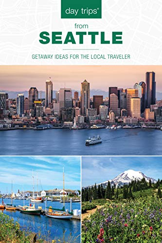 Day Trips® from Seattle: Getaway Ideas For The Local Traveler (Day Trips Series)