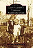 Montgomery s Historic Neighborhoods (Images of America)