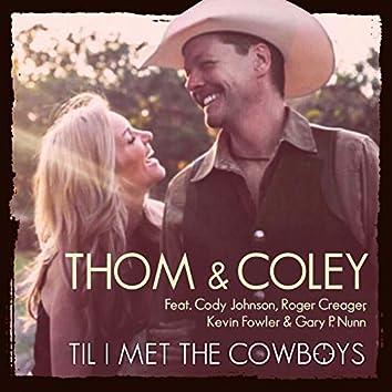 Til I Met the Cowboys (feat. Cody Johnson, Kevin Fowler, Roger Creager & Gary P. Nunn)