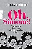 Oh, Simone!: Warum wir Beauvoir wiederentdecken sollten - Julia Korbik