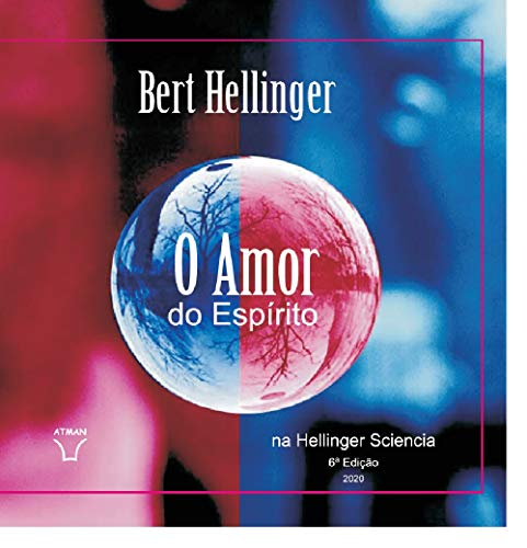 O Amor do Espírito na Hellinger Sciencia (Livros Editora Atman)