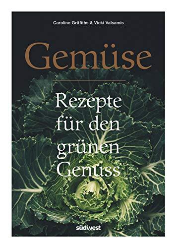 Gemüse: Rezepte für den grünen Genuss (German Edition)