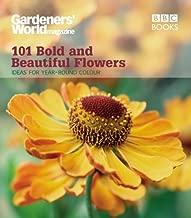 Gardeners' World: 101 Bold and Beautiful Flowers: For Year-Round Colour (Gardeners' World Magazine 101)