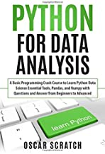 Python for Data Analysis: A Basic Programming Crash Course to Learn Python Data Science Essential Tools, Pandas, and Numpy with Questions and Answer from Beginners to Advanced