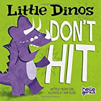 Little Dinos Don't Hit (Hello Genius)