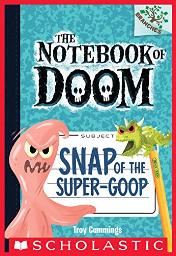 Snap of the Super-Goop: A Branches Book (The Notebook of Doom #10) (English Edition)