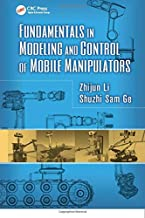 Fundamentals in Modeling and Control of Mobile Manipulators (Automation and Control Engineering)