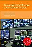 Casos prácticos de finanzas y mercados financieros. 2ª edición revisada y ampliada: 60 (Textos Docentes)
