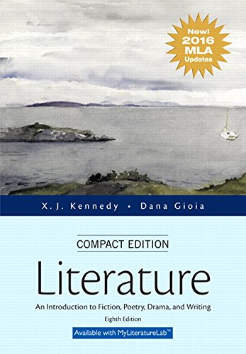Literature: An Introduction to Fiction, Poetry, Drama, and Writing, Compact Edition, MLA Update Edition