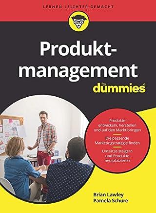 Produktmanagement für Dummies (German Edition)