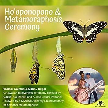 Ho'oponopono & Metamoraphosis Ceremony