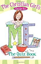 The Christian Girls Guide to Me: The Quiz Book