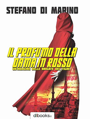 Il profumo della Dama in Rosso: Un'indagine delle Brigate del Tigre (Italian Edition)