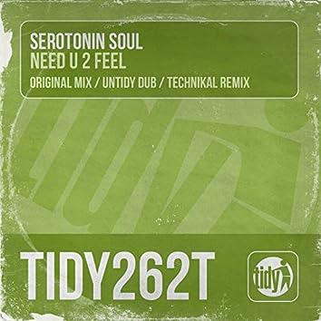 Need U 2 Feel
