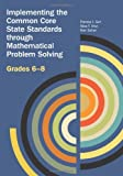 Implementing the Common Core State Standards through Mathematical Problem Solving, Grades 6-8