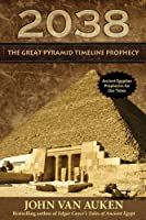 2038 Great Pyramid Timeline Prophecy
