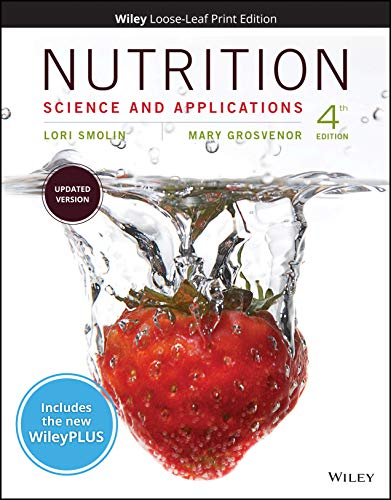 Compare Textbook Prices for Nutrition: Science and Applications, 4e WileyPLUS NextGen Card with Loose-Leaf Print Companion Set 4 Edition ISBN 9781119495376 by Smolin, Lori A.,Grosvenor, Mary B.