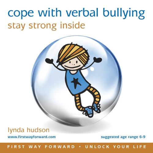 Cope with Verbal Bullying     Stay Strong Inside (ages 10-16)              By:                                                                                                                                 Lynda Hudson                           Length: 20 mins     Not rated yet     Overall 0.0