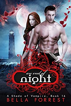 A Shade of Vampire 16: An End of Night by [Bella Forrest]
