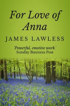 For Love of Anna by [James Lawless]