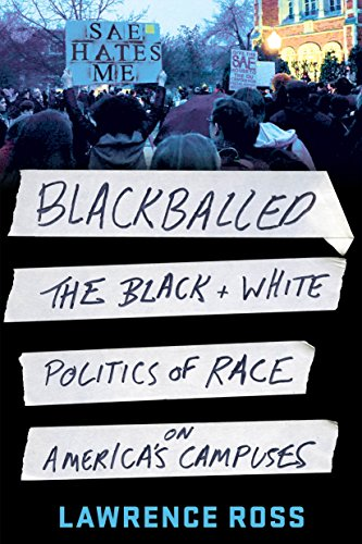 Blackballed The Black And White Politics Of Race On Americas Campuses